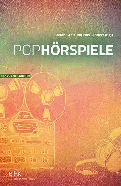 Pophörspiele von Friedrich,  Hans-Edwin, Greif,  Stefan, Hanuschek,  Sven, Lehnert,  Nils