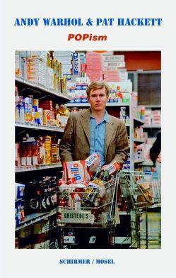 POPism – Meine 60er Jahre von Hackett,  Pat, Schneider,  Nikolaus G., Warhol,  Andy