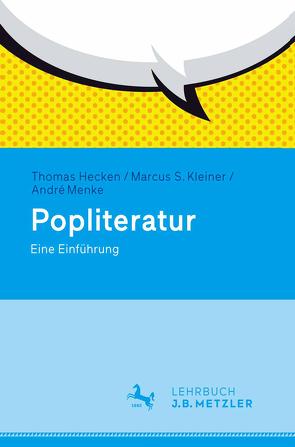 Popliteratur von Hecken,  Thomas, Kleiner,  Marcus S., Menke,  André