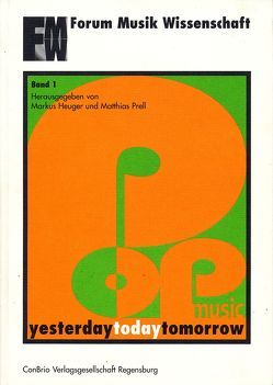 Popmusic – yesterday, today, tomorrow von Bechdolf,  Ute, Enders,  Bernd, Erlmann,  Veit, Heuger,  Markus, Hinz,  Ralf, Jerrentrup,  Ansgar, Kabaum,  Michael, Prell,  Matthias, Rösing,  Helmut, Tagg,  Philip, Wicke,  Peter