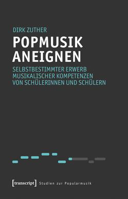 Popmusik aneignen von Zuther,  Dirk