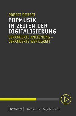 Popmusik in Zeiten der Digitalisierung von Seifert,  Robert