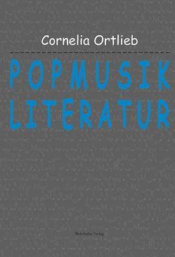 Popmusikliteratur von Ortlieb,  Cornelia