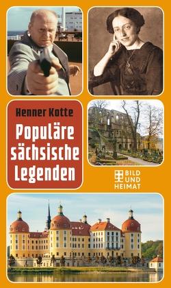 Populäre sächsische Legenden von Kotte,  Henner
