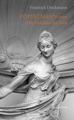 Pöppelmann oder Die Gehäuse der Lust von Dieckmann,  Friedrich