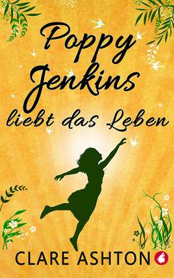 Poppy Jenkins liebt das Leben von Clare,  Ashton
