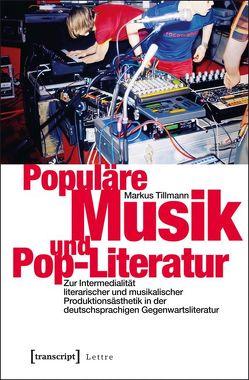 Populäre Musik und Pop-Literatur von Tillmann,  Markus