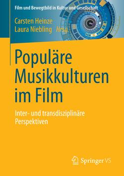 Populäre Musikkulturen im Film von Heinze,  Carsten, Niebling,  Laura