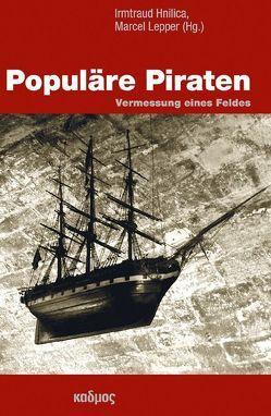 Populäre Piraten von Hnilica,  Irmtraud, Lepper,  Marcel