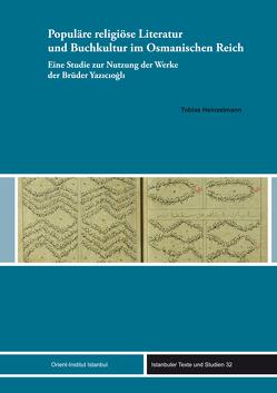Populäre religiöse Literatur und Buchkultur im Osmanischen Reich von Heinzelmann,  Tobias