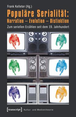 Populäre Serialität: Narration – Evolution – Distinktion von Kelleter,  Frank