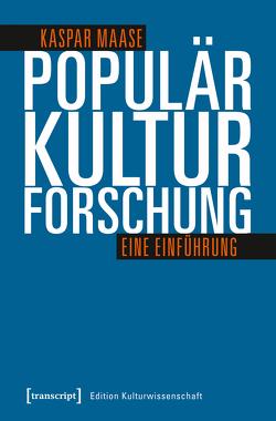 Populärkulturforschung von Maase,  Kaspar