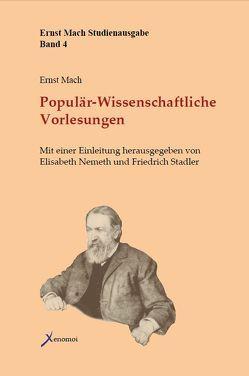 Populär-Wissenschaftliche Vorlesungen von Mach,  Ernst, Nemeth,  Elisabeth, Stadler,  Friedrich