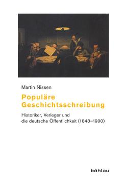 Populäre Geschichtsschreibung von Nissen,  Martin