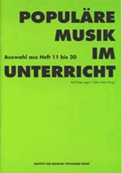 Populäre Musik im Unterricht – Auswahl aus Heft 11-30 von Lugert,  Wulf Dieter, Schütz,  Volker