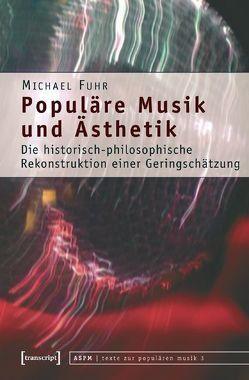Populäre Musik und Ästhetik von Fuhr,  Michael