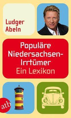 Populäre Niedersachsen-Irrtümer von Abeln,  Ludger