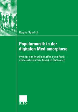 Popularmusik in der digitalen Mediamorphose von Smudits,  Prof. Dr. Alfred, Sperlich,  Regina