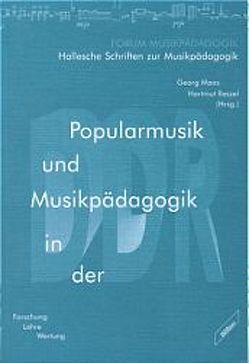 Popularmusik und Musikpädagogik in der DDR von Bartsch,  Paul D, Maas,  Georg, Noll,  Günther, Reszel,  Hartmut, Rösing,  Helmut, Wicke,  Peter