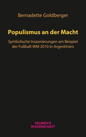 Populismus an der Macht von Goldberger,  Bernadette