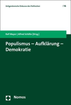 Populismus – Aufklärung – Demokratie von Mayer,  Ralf, Schäfer,  Alfred