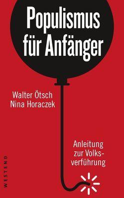 Populismus für Anfänger von Horaczek,  Nina, Ötsch,  Walter