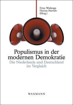 Populismus in der modernen Demokratie von Hartleb,  Florian, Wielenga,  Friso