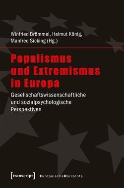 Populismus und Extremismus in Europa von Brömmel,  Winfried, König,  Helmut, Sicking,  Manfred