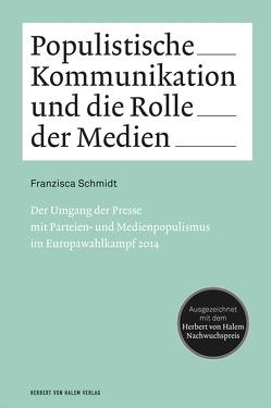 Populistische Kommunikation und die Rolle der Medien von Schmidt,  Franzisca