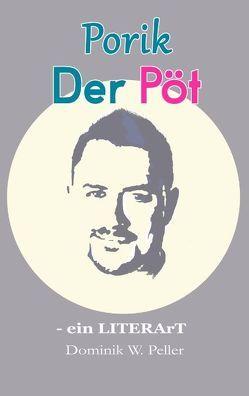 Porik der Pöt von Peller,  Dominik W.