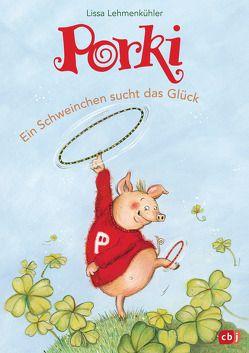 Porki – Ein Schweinchen sucht das Glück von Hammerle,  Nina, Lehmenkühler,  Lissa