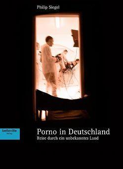 Porno in Deutschland von Siegel,  Philip