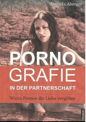 Pornografie in der Partnerschaft von Aberger,  Manuela
