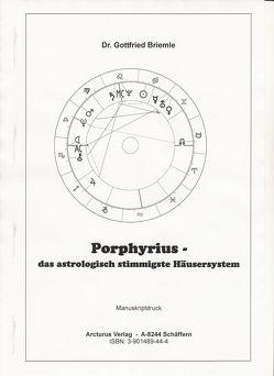 Porphyrius – das astrologisch stimmigste Häusersystem von Briemle,  Gottfried