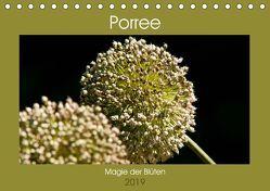 Porree – Magie der Blüten (Tischkalender 2019 DIN A5 quer) von Bölts,  Meike