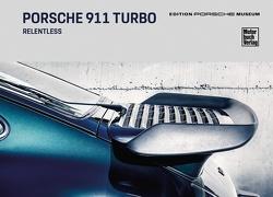 Porsche 911 turbo. Relentless von Porsche Museum,
