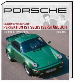 Porsche – Perfektion ist selbstverständlich von Karl Ludvigsen, Ludvigsen,  Karl