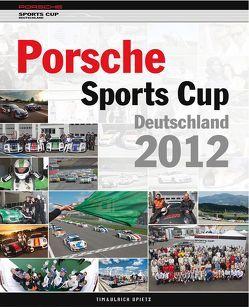 Porsche Sports Cup Deutschland 2012 von Upietz,  Tim, Upietz,  Ulli
