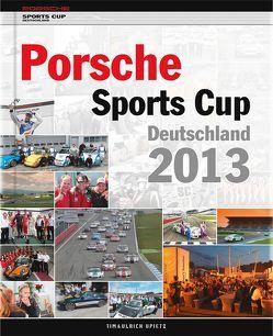 Porsche Sports Cup Deutschland 2013 von Upietz,  Tim, Upietz,  Ulli