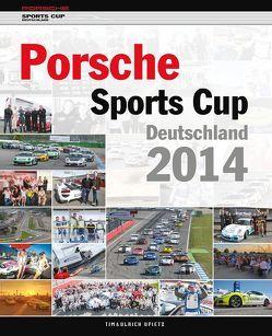 Porsche Sports Cup Deutschland 2014 von Upietz,  Tim, Upietz,  Ulli