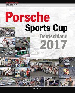 Porsche Sports Cup / Porsche Sports Cup Deutschland 2017 von Neuert,  Oliver, Upietz,  Tim
