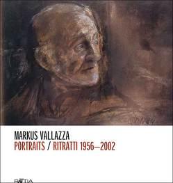 Portaits/Ritratti 1956-2002 von Vallazza,  Markus