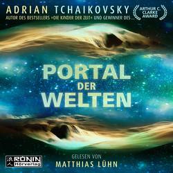 Portal der Welten von Holicki,  Irene, Lühn,  Matthias, Tchaikovsky,  Adrian