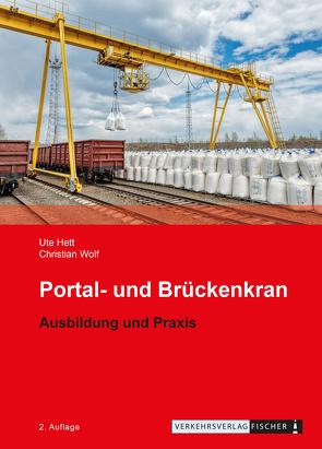 Portal- und Brückenkran – Ausbildung und Prüfung von Hett,  Ute, Wolf,  Christian