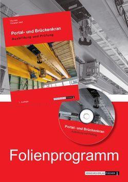 Portal- und Brückenkran – Powerpoint Folienprogramm von Hett,  Ute, Wolf,  Christian