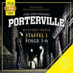 Porterville – Staffel 1 von Beckmann,  John, Menger,  Ivar Leon, Rost,  Simon X., Strohmeyer,  Anette, Weber,  Raimon