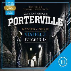 Porterville – Staffel 3 von Beckmann,  John, Buchna,  Hendrik, Menger,  Ivar Leon, Rost,  Simon X., Strohmeyer,  Anette, Weber,  Raimon