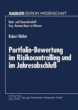 Portfolio-Bewertung im Risikocontrolling und im Jahresabschluß von Walter,  Robert