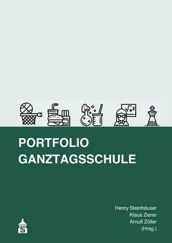 Portfolio Ganztagsschule von Steinhäuser,  Henry, Zierer,  Klaus, Zöller,  Arnulf