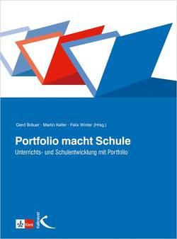 Portfolio macht Schule von Bräuer,  Gerd, Keller,  Martin, Winter,  Felix